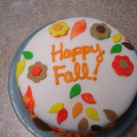 Happy Fall   Fall Cake that was a yellow cake with fondant. This was my first time playing with fondant.