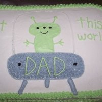 Out Of This World Dad I made this cake for my husband's first Father's Day. The icing is buttercream. For the glass around the alien's spaceship I...