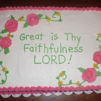 Great Is Thy Faithfulness Lord Vanilla sheetcake with raspberry filling. Frosted and Decorated with Buttercream. My first attempt at a sheetcake!