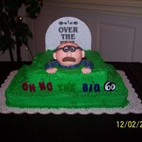 "60Th Birthday This was for my dad's birthday. The head is a styrofoam ball covered in RBC. Icing is BC, my ""dad"" is RBC."