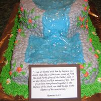 Believer's Baptism This was a cake for one of our teens in our church. This is a yellow cake, grey BCI rocks, water is blue BCI + piping gel. The flowers are...