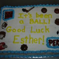 It's Been A Ball! This cake was for the Secretary in the PHysical Education Recreation and Dance department at our Univeristy. Chocolate cake Vanilla BC....