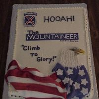 Fort Drum Ny  This is a cake I did for the Fort Drum, NY Army Base, 10th Mountain Division. This is for a redesign ceremony for the fort drum mountaineer...
