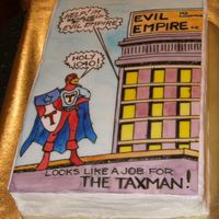 New Superhero.....taxman Superhero Taxman saves the poor tax payer being held by the Evil Empire A/K/A IRS. Food coloring comic book drawn on rolled fondant with...
