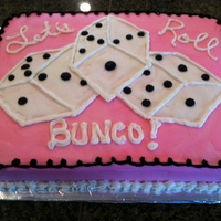Bunco Party Cake Made this cake for our annual PEO Bunco fundraiser, which was A LOT of fun, as usual. :0) It's devils food chocolate with cream cheese...