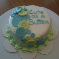 Cute As A Button Cute as a button cake for a baby shower. Thanks to CC for the inspiration.