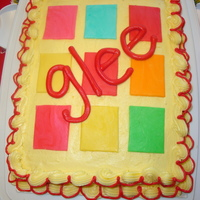 Glee Cake I made this cake to take to a friend's house tonight for the season premiere of my favorite tv show GLEE! Chocolate cake, BC icing,...