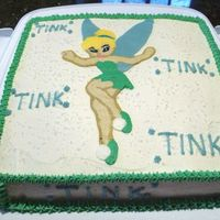 Tinkerbell This was made for my niece who LOVES Tinkerbell. Vanilla cake with BC. Tinkerbell was a FBCT.