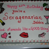"Sexagenarian Cake  A sexagenarian is a person between 60 and 69 years old. I played off the prefix ""sex"" and drew a bunch of sexy things and said..."