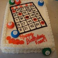 Bingo Cake   Thanks to all the great ideas on here. BC icing, fondant bingo balls.