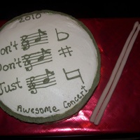 "Drum Cake And Sticks End of the year party for school. The message on the top reads ""Don't be sharp, Don't be flat, Just be natural"" The..."