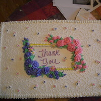 Thank You This is a thank you that I donated cake for a non-profit elder care orginization to thank all the workers, etc. All butter cream1