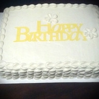 Happy B-Day! Butter pecan cake with butter cream icing, YUMMY!