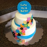 Cute As A Button Baby Shower Cake This cake was covered in fondant with fondant buttons and border. Text on the larger button and the threads of some of the buttons is royal...