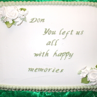 "Don""s Funeral Reception Cake Frosted and piped with Whip-n- Ice. Gumpaste rose spray (store bought)"