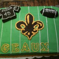 Geaux Saints Geaux Saints birthday cake for my dad