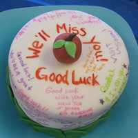 "Going Away Cake My boss/long time good friend, just got a teaching job and was moving away. I made the cake and had all the staff sign it with ""..."