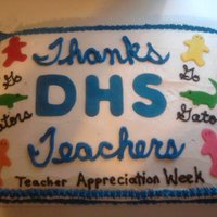 Teacher Appreciation 1 Chocolate sheet cake made for the High School teachers buring Teacher Appreciation week.