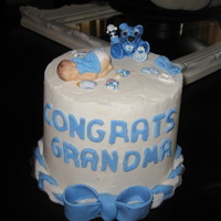 Baby Boy Cake This was made for a new grandma and was a gift from her step-daughter.It is 3 double layers,6 inch cake.I had fun with my molds and making...