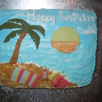 Sun Fun My nieghbour loves the beach so i brightened her birthady in febuaray with a sun beach themed cake
