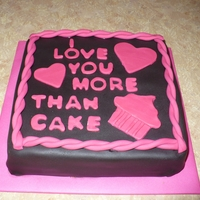 I Love You More Than Cake Valentines day cake