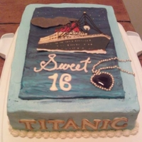 Titanic Sweet 16 Cake White cake, buttercream icing, ship made from Mercken candy melts, Heart of the Ocean necklace made with melted Jolly Rancher candies and...
