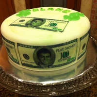 Money! Birthday cake for 17 year old boy. He wanted money all around his cake, so I put his face in the middle of 100 dollar bill, and he was...