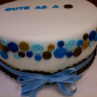 Cute As A Button - Bab Y Boy Shower Cake 4 layer, buttercream filling, fondant covered and fondant buttons.