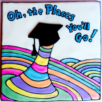 Oh, The Places You'll Go! ~ Dr. Seuss