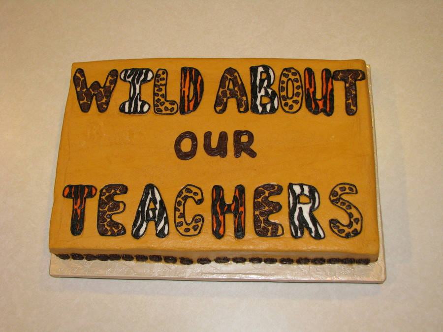 Wild About Our Teachers - Animal Print Cake on Cake Central