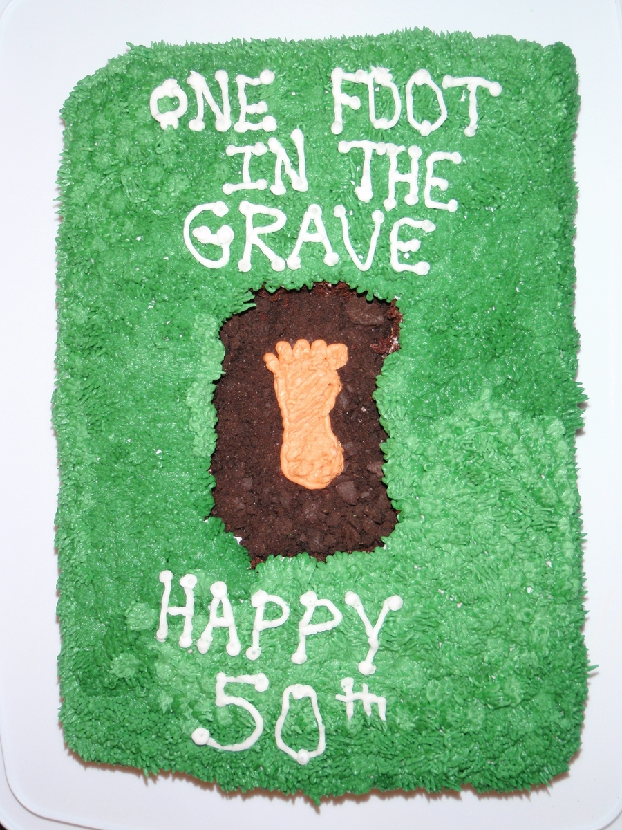 Foot In Grave Cake on Cake Central