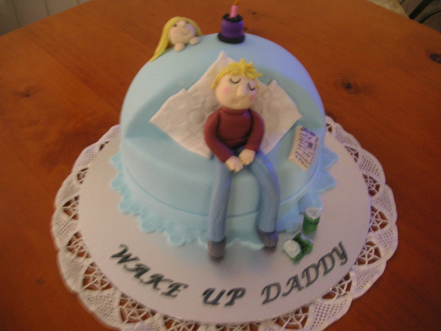 """wake Up Daddy"" It's Your Birthday :-) on Cake Central"