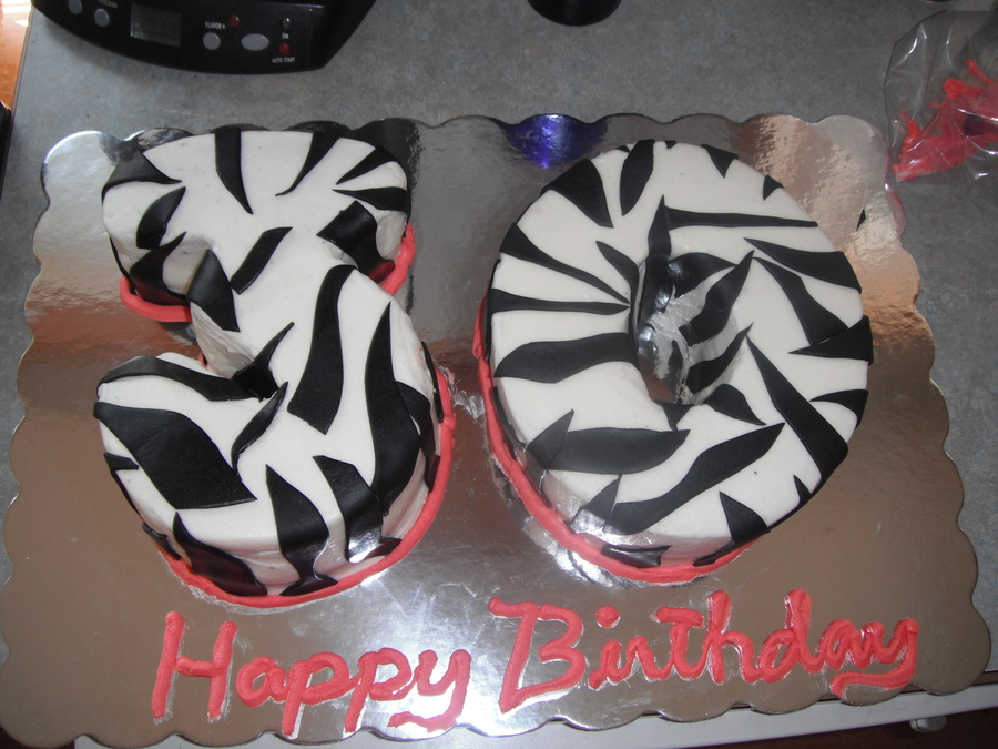 For My Friends 30th Birthday First Cake Numbers And First Zebra