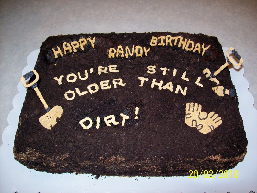 Older Than Dirt Cake Cakecentral Com