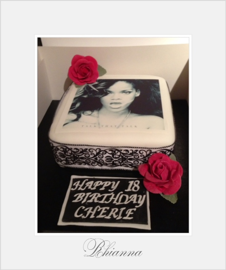 Rhianna Edible Image 18Th Birthday Cake on Cake Central