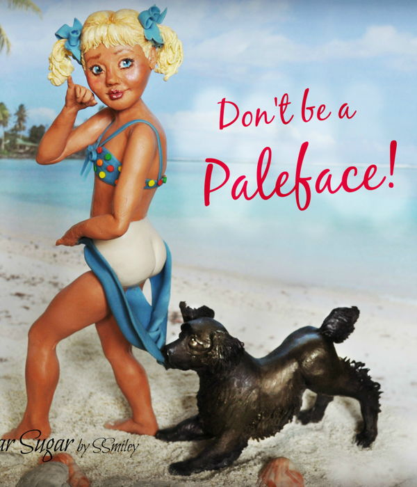 """don't Be A Pale Face"""