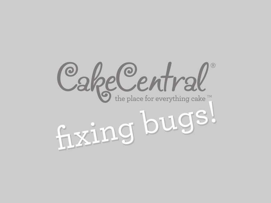 Bug Fixing! on Cake Central